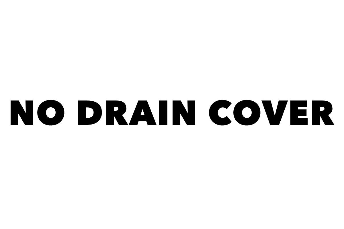 No Drain Cover